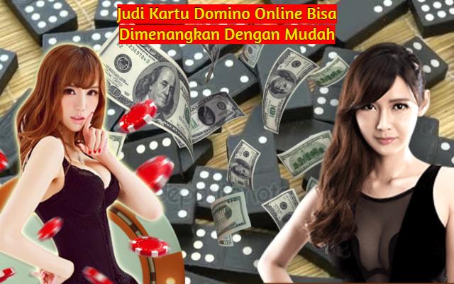 Judi Kartu Domino Online Bisa Dimenangkan Dengan Mudah